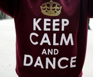 carry on, dance, and keep calm and carry on image