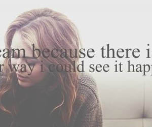 Dream, miley cyrus, and quote image