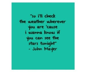 distance, john mayer, and I Love You image
