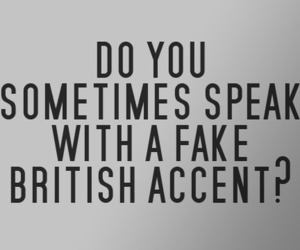 yes, all the time, and i am british bitches image