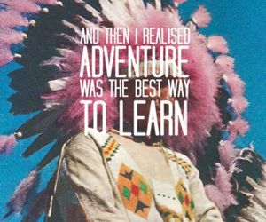adventure, indian, and quote image