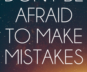 mistakes, quote, and afraid image