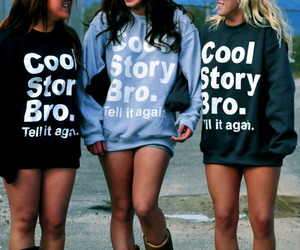 girl, cool story bro, and cool image