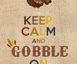 funny, keep calm, and gobble gobble image