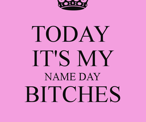 bitch, name day, and nameday image