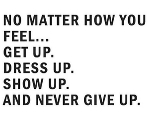 quotes, never give up, and get up image