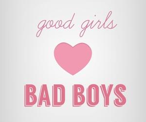 bad boys, good girls, and love image