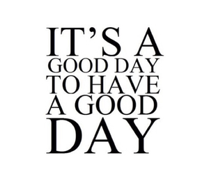 good, day, and quote image