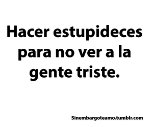 frases, estupideces, and amor image