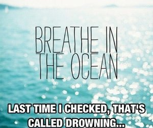 funny, ocean, and breathe image
