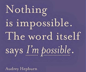 audrey hepburn, impossible, and quotes image