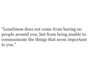 loneliness, quote, and text image