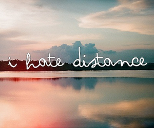 distance, hate, and quotes image