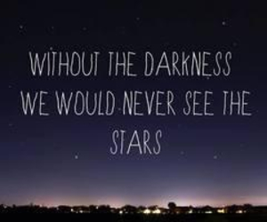 stars, quote, and Darkness image