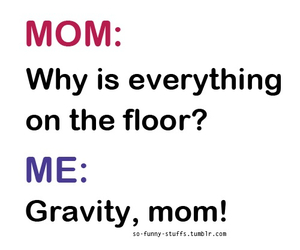 funny, gravity, and mom image
