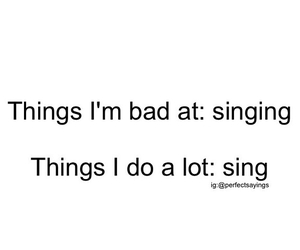 sing, quote, and bad image