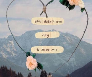 quotes, Save Me, and flowers image