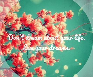 Dream, quote, and flowers image
