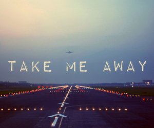 away, quotes, and take image