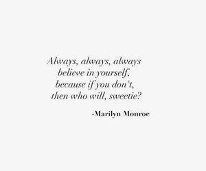 believe, quotes, and Marilyn Monroe image