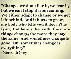 change, greys anatomy, and quotes image