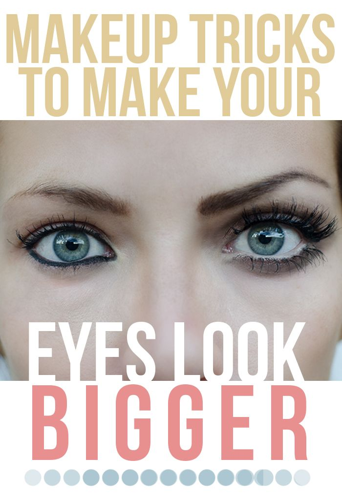 Make Up Tricks To Make Your Eyes Look Bigger Beauty Makeup Ideas
