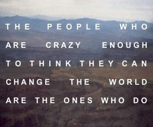 quote, change, and crazy image