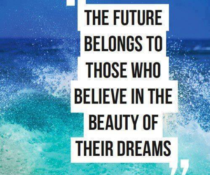 quote, believe in your dreams, and future image