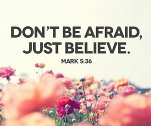 afraid, quotes, and believe image