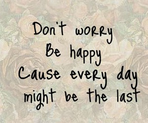 text, don't worry be happy, and cute image