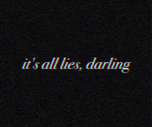 darling, fake, and lies image