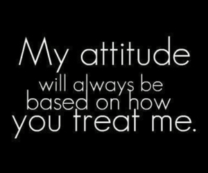 quote, attitude, and treat image