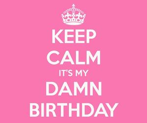 birthday, keep calm, and happy image