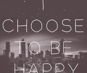 happy, quotes, and choose image