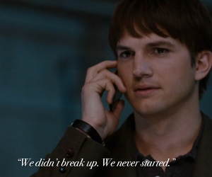 ashton kutcher, movie quotes, and movie image