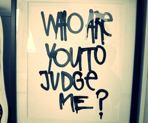 judge, quotes, and me image