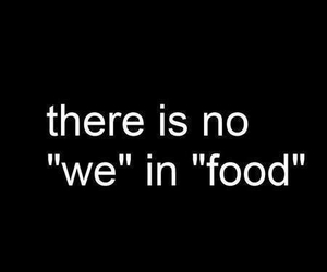 food, quote, and we image
