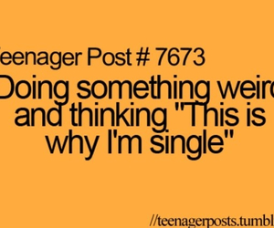 teenager post, single, and weird image