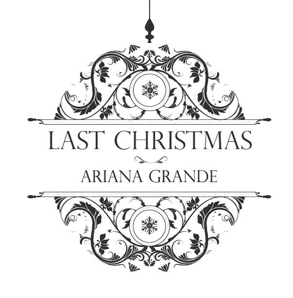 Last Christmas Album Cover.Ariana Grande Last Christmas Discovered By Ariana Grande
