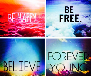 be free, Forever Young, and life image