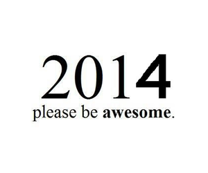2014, awesome, and quote image