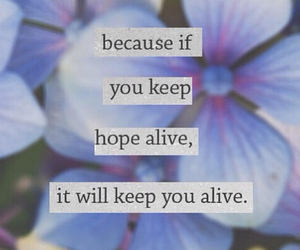 hope, quote, and alive image