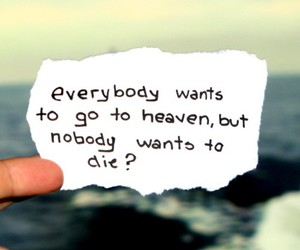 die, heaven, and quote image