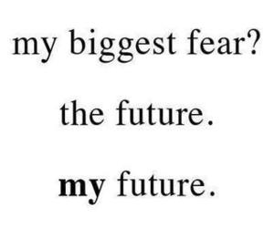 future, fear, and quotes image