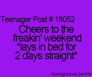 teenager post, quote, and weekend image