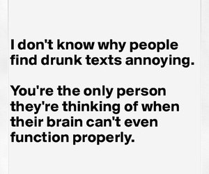 drunk, quote, and annoying image