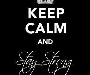demi, keep calm, and stay strong image