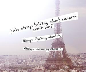 paris, escape, and quote image