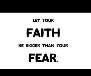 faith, fear, and quotes image