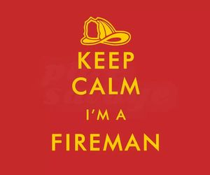 fireman and keep calm fireman image
